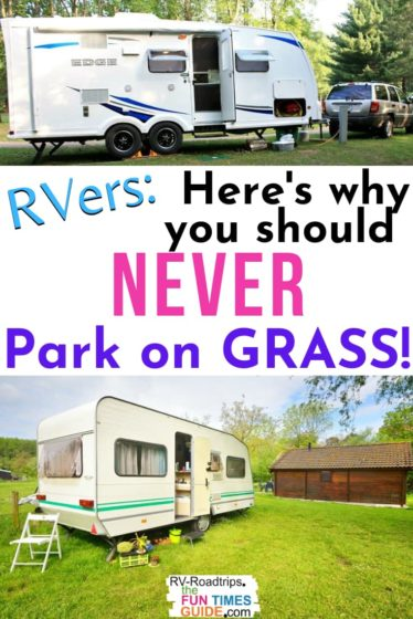 Here's why you should never park your RV on grass!