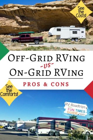 See the costs, comforts, pros and cons of Off-grid RVing vs On-grid RVing.