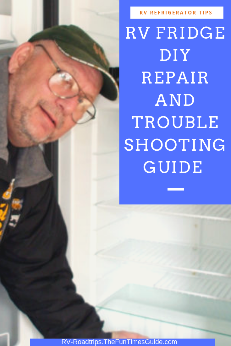 DIY RV Refrigerator Repair & Troubleshooting Guide: Start Here To
